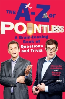 The A-Z of Pointless : A Brain-Teasing Bumper Book of Questions and Trivia, Paperback