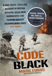 Code Black : Cut off and Facing Overwhelming Odds: the Siege of Nad Ali, Hardback