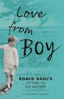 Love from Boy : Roald Dahl's Letters to His Mother, Hardback