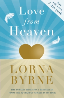 Love from Heaven : Now Includes a 7 Day Path to Bring More Love into Your Life, Paperback Book