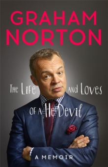 The Life and Loves of a He Devil : A Memoir, Hardback