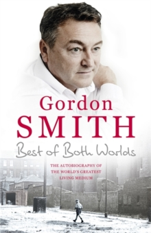 The Best of Both Worlds : The autobiography of the world's greatest living medium, Hardback