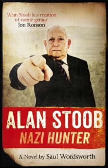 Alan Stoob: Nazi Hunter : A Comic Novel, Hardback Book