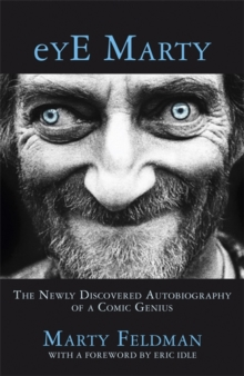 Eye Marty : The Newly Discovered Autobiography of a Comic Genius, Paperback