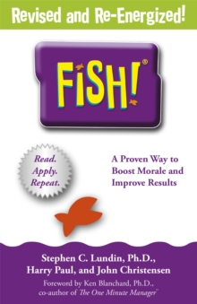 Fish! : A remarkable way to boost morale and improve results, Paperback