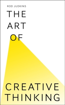 The Art of Creative Thinking, Hardback