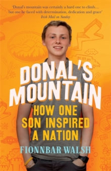 Donal's Mountain : How One Son Inspired a Nation, Paperback Book