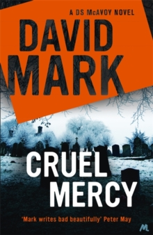 Cruel Mercy : The 6th DS McAvoy Novel, Hardback Book