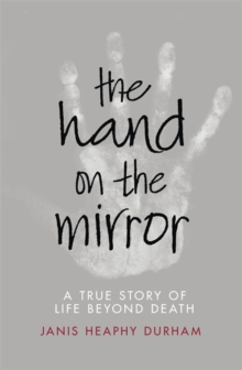 The Hand on the Mirror : Life Beyond Death, Paperback