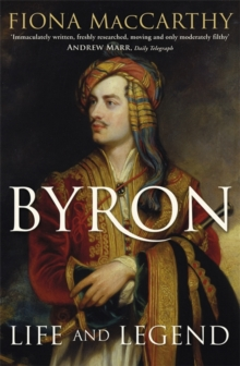 Byron : Life and Legend, Paperback