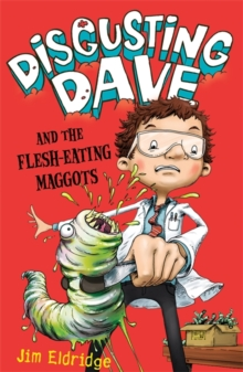 Disgusting Dave and the Flesh Eating Maggots, Paperback