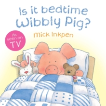 Is it Bedtime Wibbly Pig?, Board book