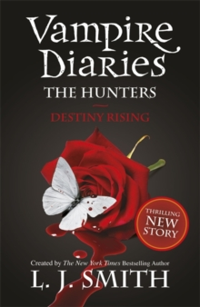 The Vampire Diaries: The Hunters: Destiny Rising : Book 10, Paperback