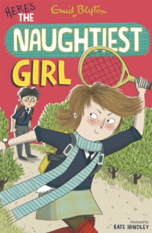 The Naughtiest Girl: Here's the Naughtiest Girl, Paperback