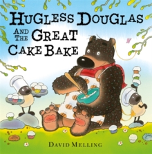 Hugless Douglas and the Great Cake Bake, Hardback