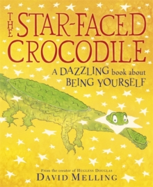 The Star-faced Crocodile : A Dazzling Book About Being Yourself, Paperback