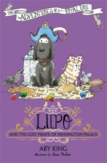 Lupo and the Lost Pirate of Kensington Palace : 4, Paperback