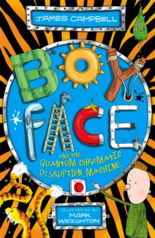 Boyface and the Quantum Chromatic Disruption Machine, Paperback