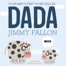 Your Baby's First Word Will be Dada, Hardback