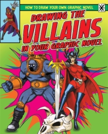 Drawing the Villains in Your Graphic Novel, Paperback Book