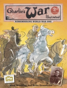 Charlie's War Illustrated: Remembering World War One, Paperback Book