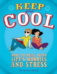 Keep Your Cool: How to Deal with Life's Worries and Stress, Paperback