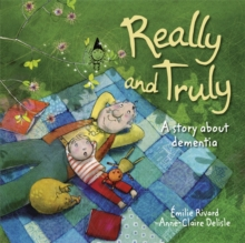 Really and Truly: A Story About Dementia, Paperback