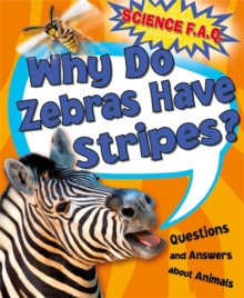Why Do Zebras Have Stripes? Questions and Answers About Animals, Hardback