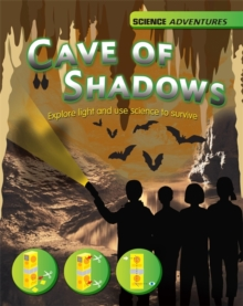 The Cave of Shadows - Explore Light and Use Science to Survive, Hardback Book