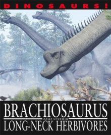 Brachiosaurus and Other Long-Necked Herbivores, Hardback Book