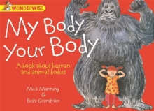 My Body, Your Body: A Book About Human and Animal Bodies, Paperback