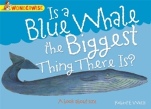Is a Blue Whale the Biggest Thing There is?: A Book About Size, Paperback Book