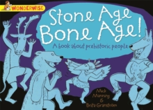 Stone Age Bone Age!: A Book About Prehistoric People, Paperback