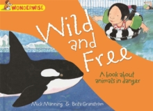 Wild and Free: A book about animals in danger, Paperback