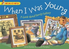 When I Was Young: A Book About Family History, Paperback
