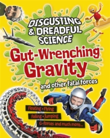 Gut-wrenching Gravity and Other Fatal Forces, Paperback