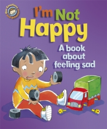 I'm Not Happy - A Book About Feeling Sad, Paperback