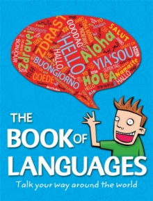 The Book of Languages : Talk Your Way Around the World, Paperback