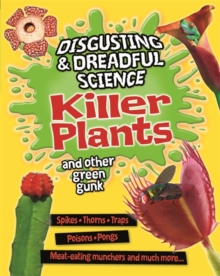 Killer Plants and Other Green Gunk, Hardback