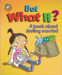 But What If? A Book About Feeling Worried, Paperback