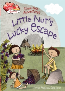 Stone Age Adventures: Little Nut's Lucky Escape, Hardback Book