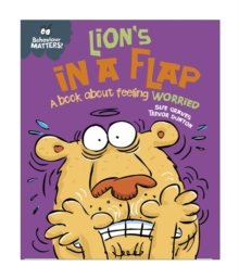 Lion's in a Flap - A Book About Feeling Worried, Hardback