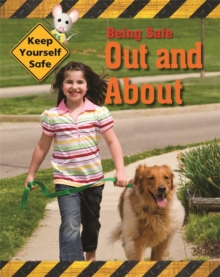 Being Safe Out and About, Hardback