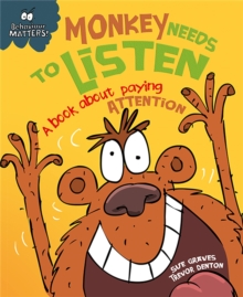 Monkey Needs to Listen - A Book About Paying Attention, Paperback