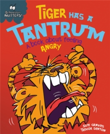 Tiger Has a Tantrum - A Book About Feeling Angry, Paperback