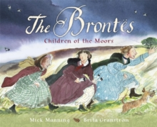 The Brontes - Children of the Moors : A Picture Book, Hardback