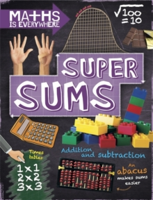 Super Sums : Addition, Subtraction, Multiplication and Division, Hardback