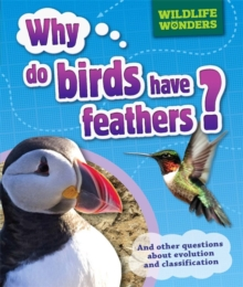 Why Do Birds Have Feathers? And Other Questions About Evolution and Classification, Paperback Book