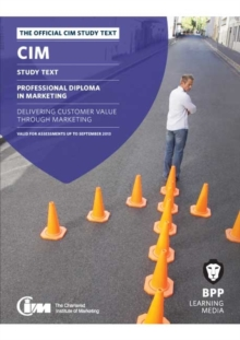 CIM - 6 Delivering Customer Value Through Marketing : Study Text, Paperback