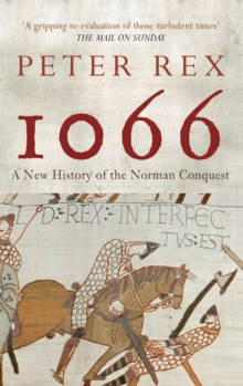 1066 : A New History of the Norman Conquest, Paperback